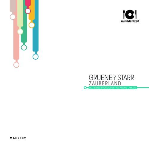 MAHL009 Gruener Starr - Zauberland (Previews)