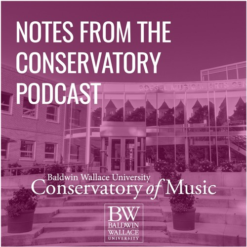 Notes from the Conservatory Podcast (Season 2, Spring 2017)
