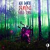 Kai Wachi - Demons (NuKid Remix)