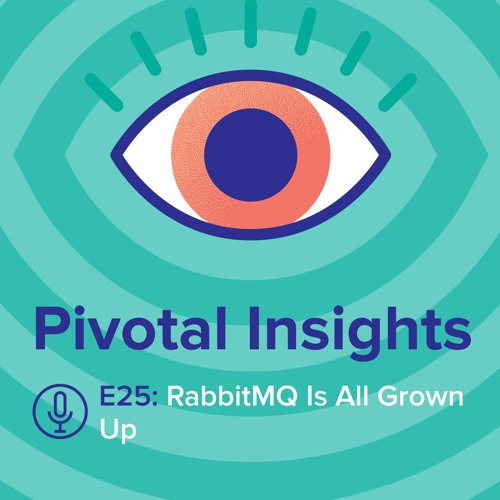 RabbitMQ is All Grown Up (Ep. 25)