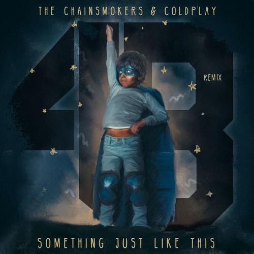 Chainsmokers - Something Just Like This (4B Remix)