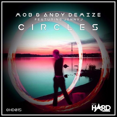 GHD015: MOB & Andy Demize feat. Jenny J - Circles (OUT NOW)