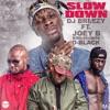 DJ BREEZY FT.JOEY B. x  KING PROMISE & D - BLACK   SLOW DOWN