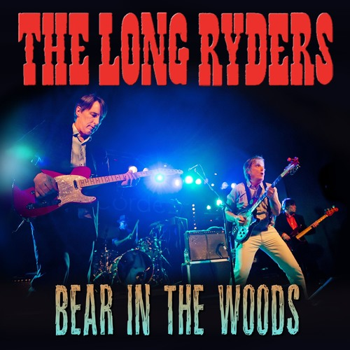Bear in the Woods - The Long Ryders