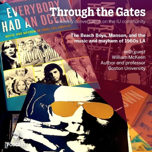 Ep. 52: Author William McKeen discusses the Beach Boys and Everybody Had an Ocean