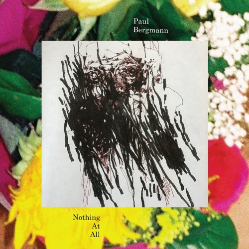 Paul Bergmann - Nothing At All