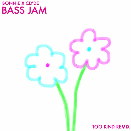 Too Kind Bass Jam