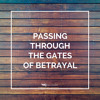 Download Passing Through the Gates of Betrayal Mp3