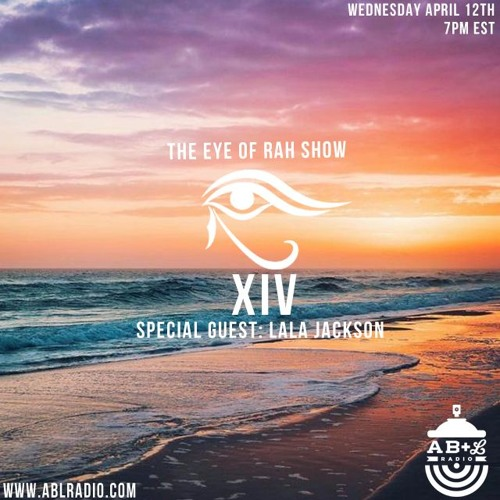 The Eye of Rah Show| #14 ft. Lala Jackson