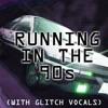 Running In The 90s Vaporwave (with Glitch Vocals)