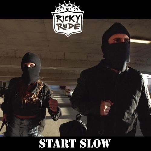 """RICKY RUDE - """"START SLOW"""""""