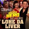 03 - Lohe Da Liver (Aa Gaya Hero 2017)  - UnChained Vol. 4 (ATS MIX) (www.djaatish.in)