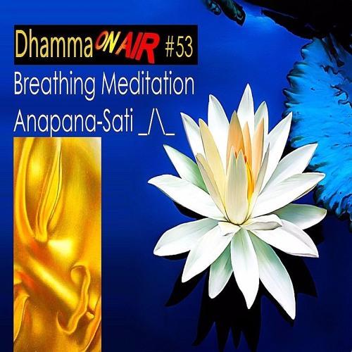 Dhamma On Air #53 Audio: Anapana-Sati Breathing Meditation