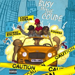 YTB - Busy In The Coupe ( Prod. by Cash Cobain )