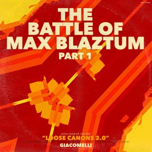 Battle of Max Blaztum, part 1