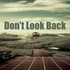 Don't Look Back 2