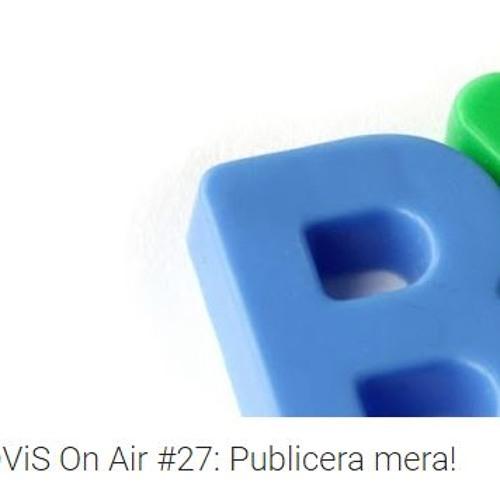 DViSonAir #27: Publicera mera! Del 1 (Swe)