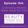Episode 154: Is Drinking Alkaline Water Good For You?