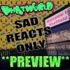 PHATWORLD    SAD REACTS ONLY   **PREVIEW** OUT NOW ON OFF ME NUT RECORDS
