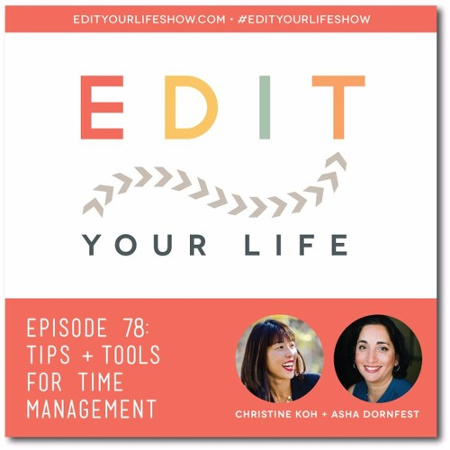 Episode 78: Tips + Tools For Time Management