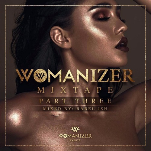 THE OFFICIAL WOMANIZER MIXTAPE PART THREE [MIXED BY DJ BABEL-ISH]