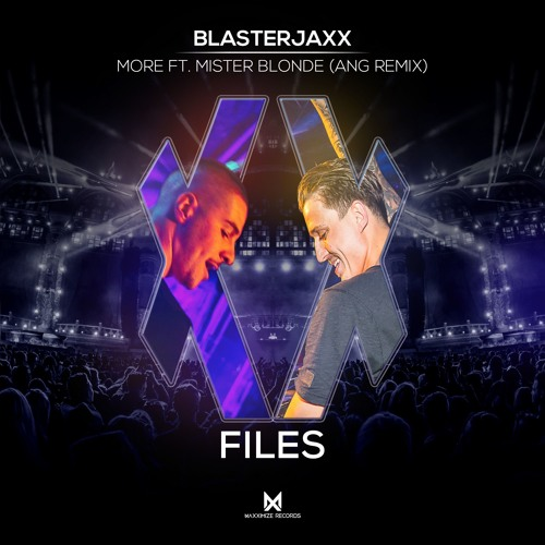 Blasterjaxx - More (ANG Remix) <XX FILES OUT NOW>