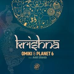 Omiki & Planet 6 Feat. Ankit Sharda - Krishna (OUT NOW @ Spin Twist) **#1 Beatport**