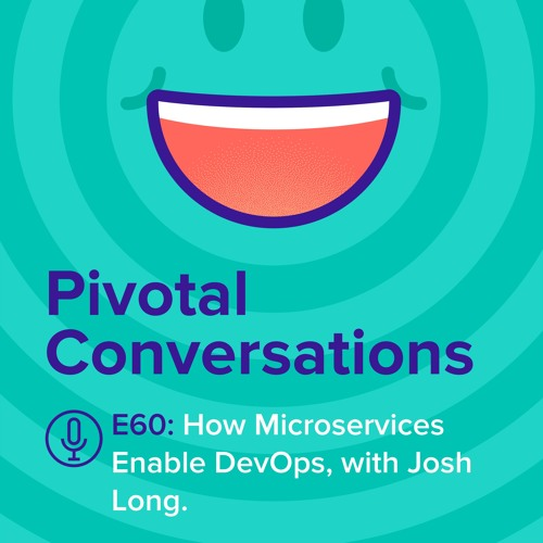 How Microservices Enable DevOps, with Josh Long (Ep. 60)