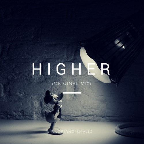 Andriano Smalls - [EDM] Higher (Original mix) [FREE DOWNLOAD