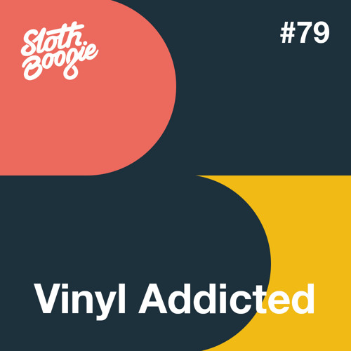 SlothBoogie Guestmix #79 - Vinyl Addicted