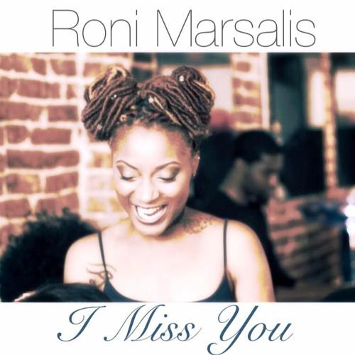 I Miss You (Roni Marsalis Rendition)