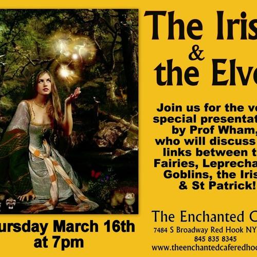 Fairies, Elves and the Irish