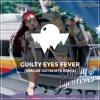 Download Guilty Kiss - Guilty Eyes Fever (Similar Outskirts Remix)