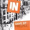 Freckle - Dave (Original Mix) [OUT NOW]