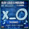 Alby Loud & Mirjami - My Melody ft. JLOMiami (D-John Remix) [OUT NOW]