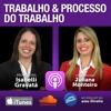 Trabalho e Processo do Trabalho / Profª. Isabelli Gravatá e Profª. Juliana Monteiro