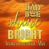 BadboE - Shine Bright (Instrumental Mix)[Free Download]