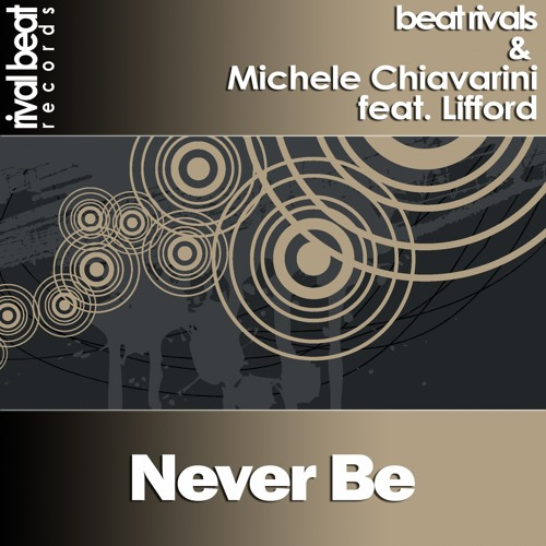RBR023 : Beat Rivals and Michele Chiavarini feat. Lifford - Never Be (Original Mix)