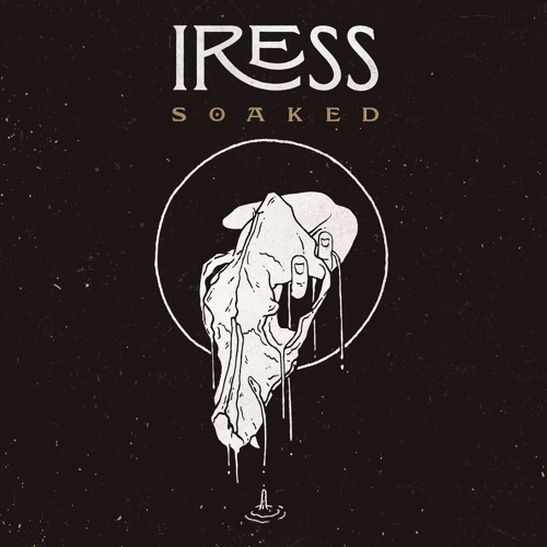 Iress - Soaked EP