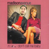 Madison Avenue - Don't Call Me Baby (Edwin Reyes Remix) [FREE DOWNLOAD]