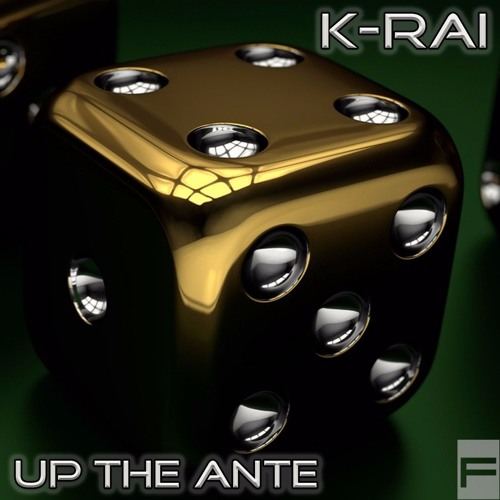 Up The Ante - K-RAI [Baltimore]