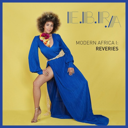 EBRA [PRESS ONLY - NEW RECORD RELEASE] 'MODERN AFRICA I: REVERIES'