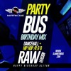 LATEST DANCEHALL & MORE /PARTY BUS  MIX - RAW VERSION