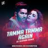 Tamma Tamma Again Remix - DJ SUVHAN