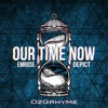 EmRose & DEPICT - Our Time Now