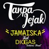 JAMAISKA - TANPA JEJAK (feat Dio Gas Soekarno Straat)