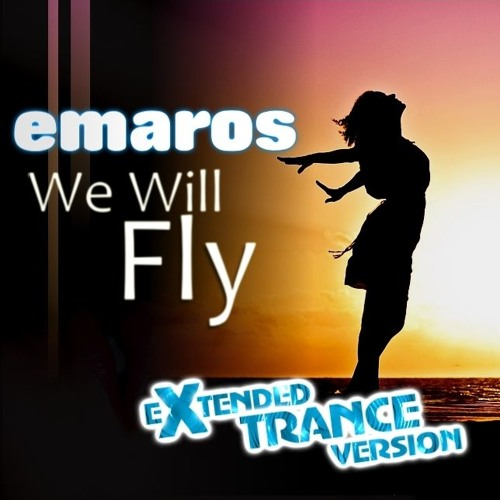 We Will Fly - Extended Trance Version