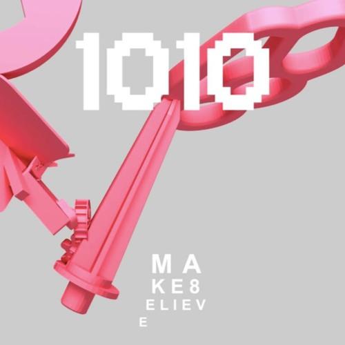 Make8elieve 10 1010 (22'07'')
