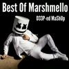 Best Of Marshmello - (D33P-ed MaShUp)
