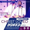 Christ Loved indeed by Steve Kaws